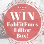 FabFitFun Giveaway! Win The Editor's Box!